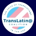 Organization in Los Angeles : TransLatin@ Coalition