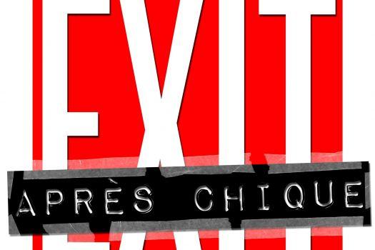 Exit Après Chique