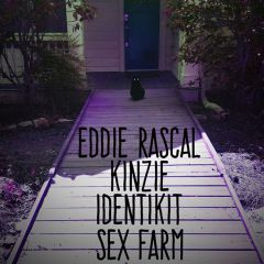 Eddie Rascal // KinZie // Identikit // SEX FARM at Star Bar