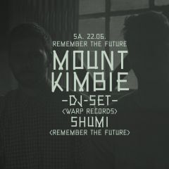 Click to see more about Remember The Future w/ Mount Kimbie - DJ-Set - & Shumi, Cologne