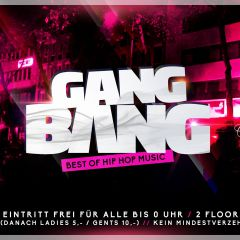 Gang Bang Night [Eintritt FREI für alle bis 0 Uhr]