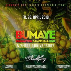 Bumaye • 5 Years • Dancehall Reggaeton RnB • Ladies Frei bis 0H