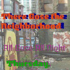 There Gose the Neighborhood!!