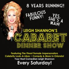 Click to see more about Leigh Shannon's Cabaret Dinner Show, Orlando