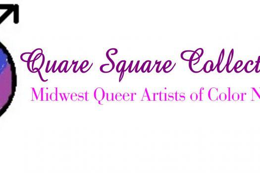 Organization in Chicago : Quare Square Collective