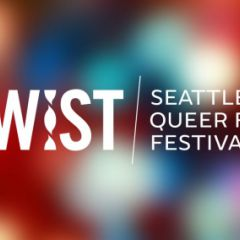 TWIST: Seattle Queer Film Festival
