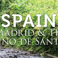 Spain: Madrid & The Camino De Santiago