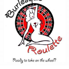 Click to see more about BURLESQUE ROULETTE