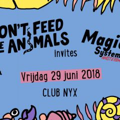 Don't Feed The Animals x Magic System Amsterdam at Club NYX
