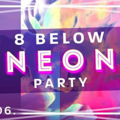 8 Below Neon Party ☼