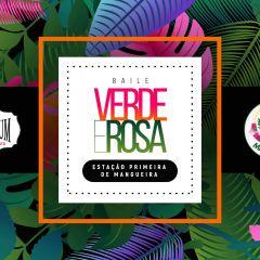Baile Verde e Rosa - Estação Primeira de Mangueira