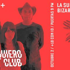 Quiero Club + La Suite Bizarre en Salón Pata Negra Condesa