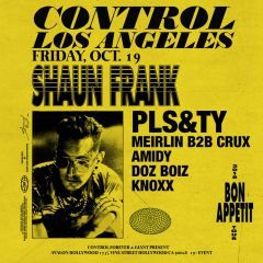 Shaun Frank & PLS&TY at Control