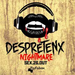 Despretenx Nightmare | Morttagua, Dessanti & Ra.Q