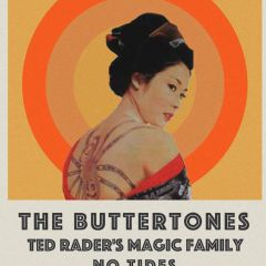 The Buttertones w/ No Tides, Ted Rader & The Magic Family