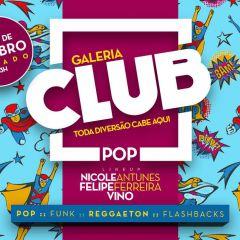 Galeria CLUB POP - Entrada $20 a noite toda