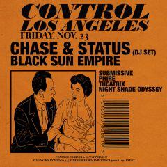 Chase & Status (DJ Set) and Black Sun Empire at Control