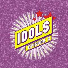 IDOLS - épisode 2