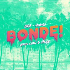 Click to see more about Bonde! Open catu e chopp $30