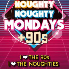 Click to see more about Noughty Noughty Mondays + 90s, London